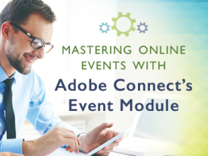 Perfect webinars are possible with Adobe Connect's event module