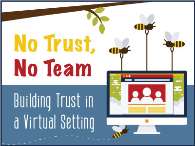 Webinar banner: No Trust, No Team Building Trust in a Virtual Setting