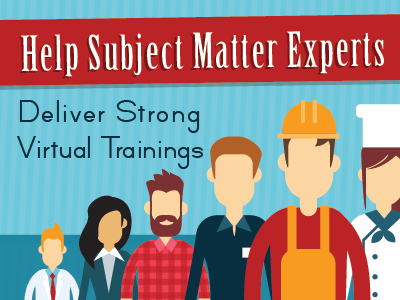 Webinar banner: Subject Matter Experts webinar deliver strong virtual trainings