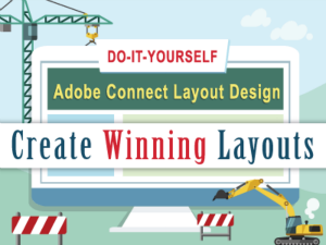 How to Design Adobe Connect Layouts