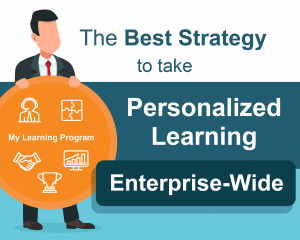 The best strategy to take personalized learning enterprise-wide
